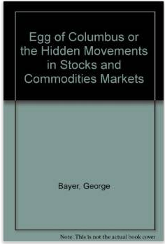 Egg of Columbus or the Hidden Movements in Stocks and Commodities Markets Review
